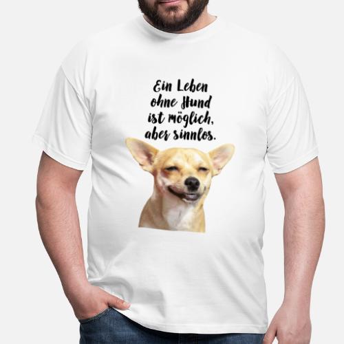 ein leben ohne hund ist m glich aber sinnlos m nner t shirt spreadshirt. Black Bedroom Furniture Sets. Home Design Ideas