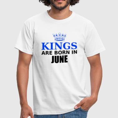 kings are born in june - T-shirt Homme