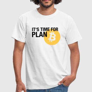 IT'S TIME FOR PLAN B (BITCOIN) - Männer T-Shirt