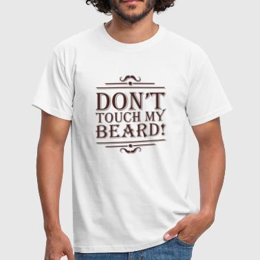 Don't touch my beard! - Männer T-Shirt