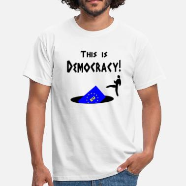 Democracy Political - Democracy - Men's T-Shirt