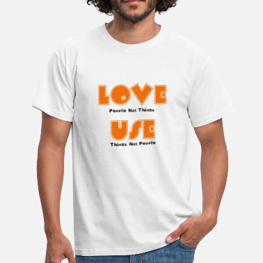 Word Of Wisdom love people not things - Men's T-Shirt