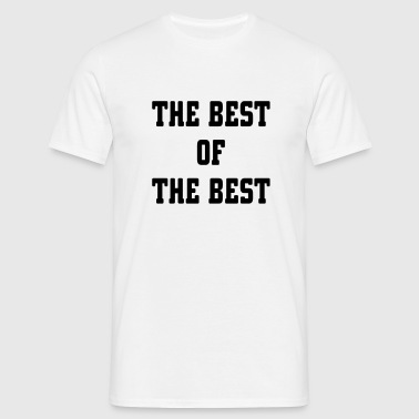 The Best Of The Best - Men's T-Shirt