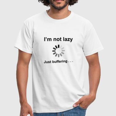 I'm Not Lazy - I'm Buffering (Black) - Men's T-Shirt