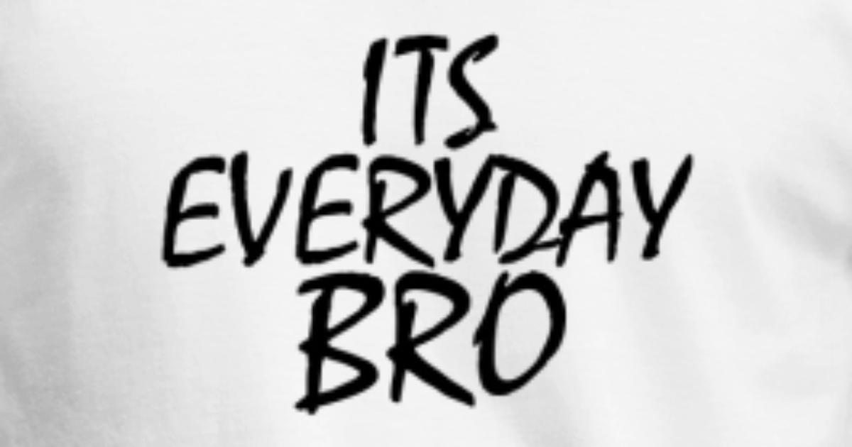 Jake Paul Its Everyday Bro By Mr Sebastian Spreadshirt