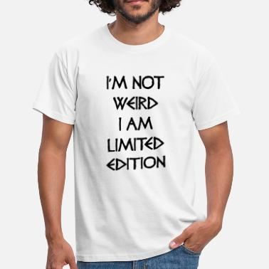 Mamo I'M NOT WEIRD I AM LIMITED EDITION - Maglietta da uomo