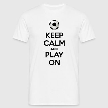 Keep Calm and Play On - T-shirt Homme