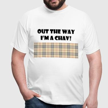 out the way i'm a chav - Men's T-Shirt