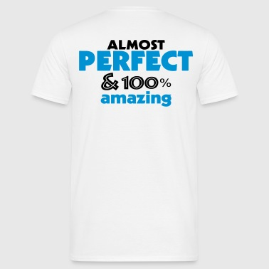 perfect and amazing (2c) - Männer T-Shirt