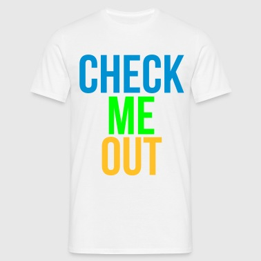 check me out - T-shirt Homme