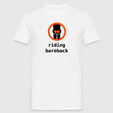 riding bareback hurts - Männer T-Shirt