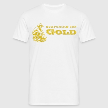 Goldschürfer / gold digger 3 - Men's T-Shirt