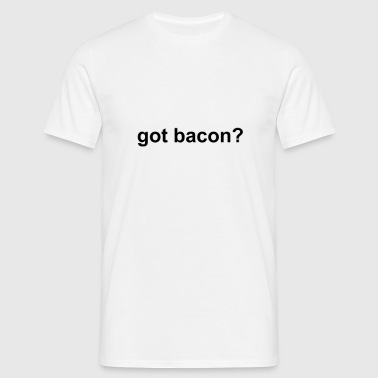 D.F.A. Designs - Got Bacon? - Men's T-Shirt