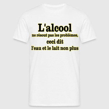 alcool problemes - T-shirt Homme