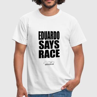 eduardo race - Men's T-Shirt