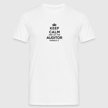 keep calm and let the auditor handle it - Men's T-Shirt