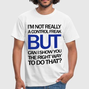 Control Freak - Mannen T-shirt