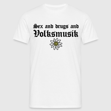 sex_and_drugs_and_volksmusik - Männer T-Shirt