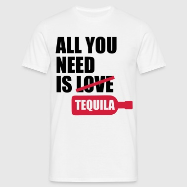 All you need is tequila - Männer T-Shirt