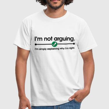 Not Arguing - T-skjorte for menn