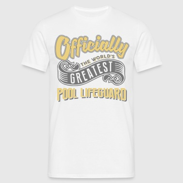 Officially greatest pool lifeguard world - Men's T-Shirt