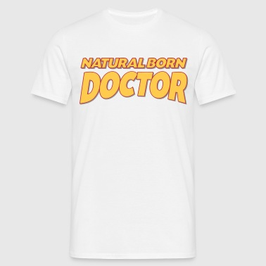 Natural born doctor 3col - Men's T-Shirt