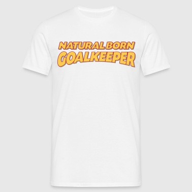 Natural born goalkeeper 3col - Men's T-Shirt