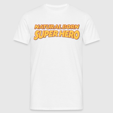 Natural born super hero 3col - Men's T-Shirt