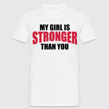My Girl Stronger You - T-shirt Homme