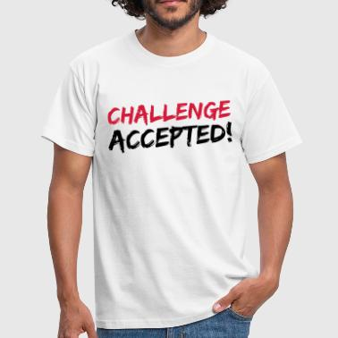 Challenge Accepted - Männer T-Shirt