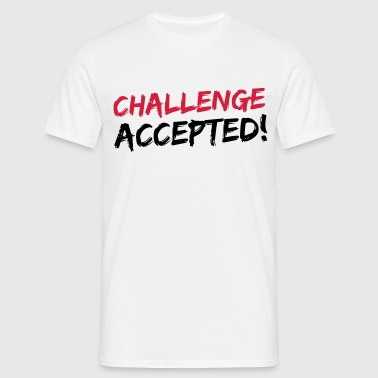 Challenge Accepted - T-shirt Homme