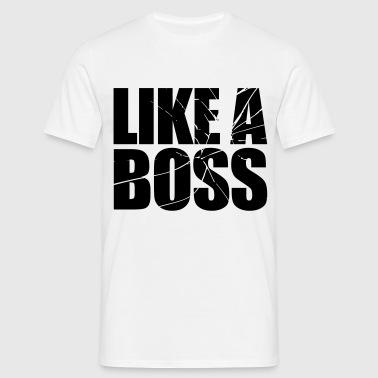 Like a BOSS - Männer T-Shirt