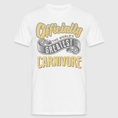 Officially the worlds greatest carnivore - Men's T-Shirt