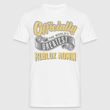 Officially greatest roblox admin worlds - Men's T-Shirt