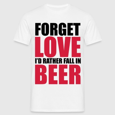 Forget Love - Men's T-Shirt
