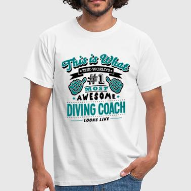 diving coach world no1 most awesome copy - Men's T-Shirt