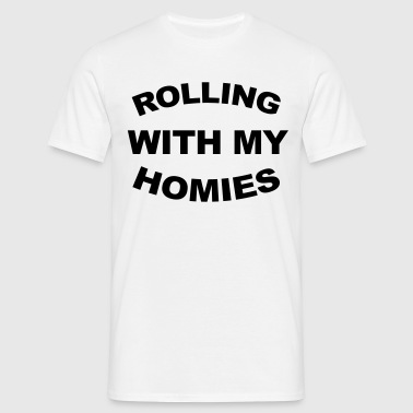 Rolling With My Homies  - Herre-T-shirt