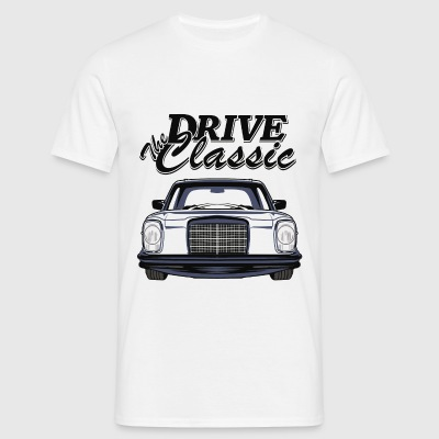 Benz W114 Drive the Classic - Männer T-Shirt