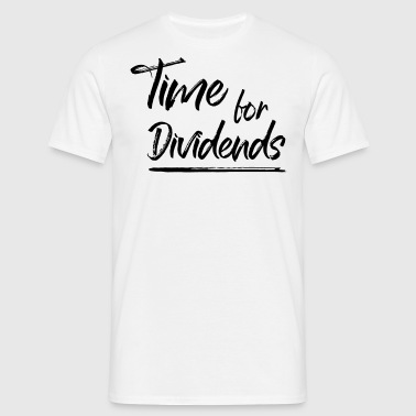 Time for Dividends - Männer T-Shirt