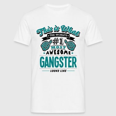 gangster world no1 most awesome copy - Men's T-Shirt