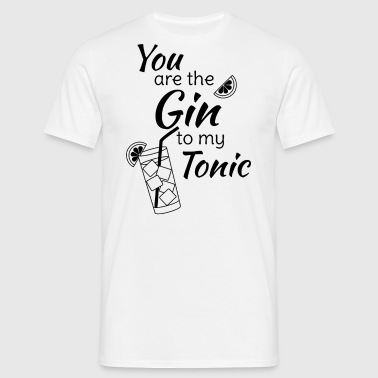 Gin Tonic You are the gin to my tonic schw - Men's T-Shirt