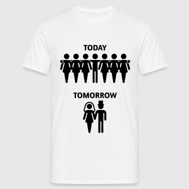 Today - Tomorrow (Stag Night / Junggesellenabschied) - Men's T-Shirt