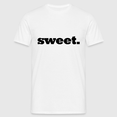 Sweet / Sweet / compliment - T-shirt Homme