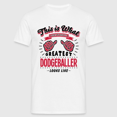 dodgeballer worlds greatest looks like - Men's T-Shirt
