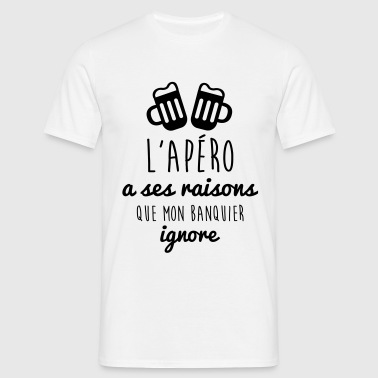 l'apéro a ses raisons, humour - alcool - citations - T-shirt Homme