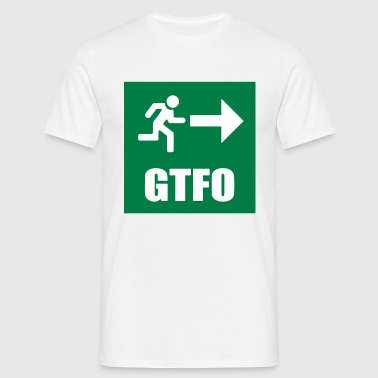 GTFO - Get the fuck out - Männer T-Shirt