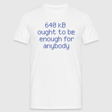 640 kb for anybody - Mannen T-shirt