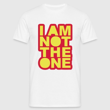 I Am Not The One - Men's T-Shirt