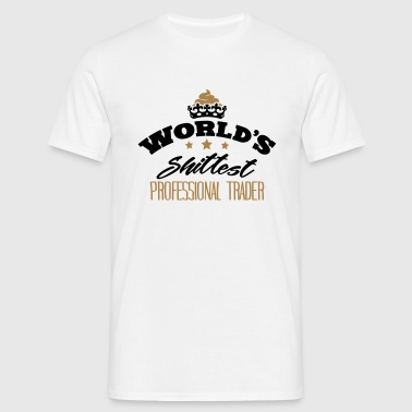 worlds shittest professional trader - T-shirt Homme