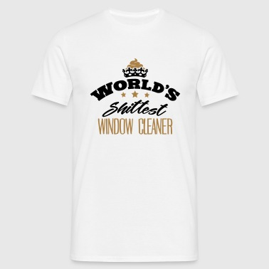 worlds shittest window cleaner - Men's T-Shirt